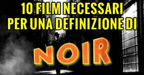 """10 film necessari per una definizione di """"noir"""""""