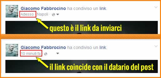 Il link da copiare coincide con l'indicazione temporale del vostro post sulla vostra bacheca Facebook. basta cliccarci e Copiare l'url.