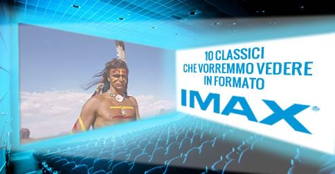 10 classici che vorremmo vedere in IMAX