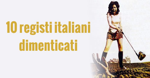 registi italiani dimenticati