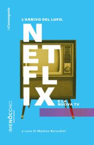 L'arrivo del lupo - Netflix e la nuova TV