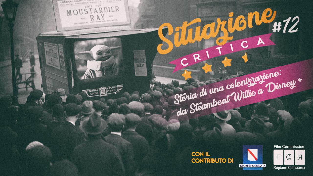 Situazione Critica #12 - Storia di una colonizzazione: da Steamboat Willie a Disney +